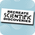 Recreate Great Discoveries in Science