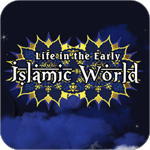 Life in the Early Islamic World