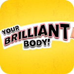 Your Brilliant Body