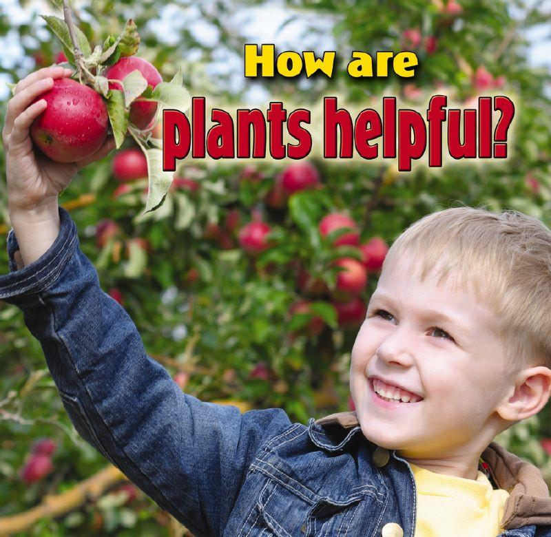 How are plants helpful? - HC