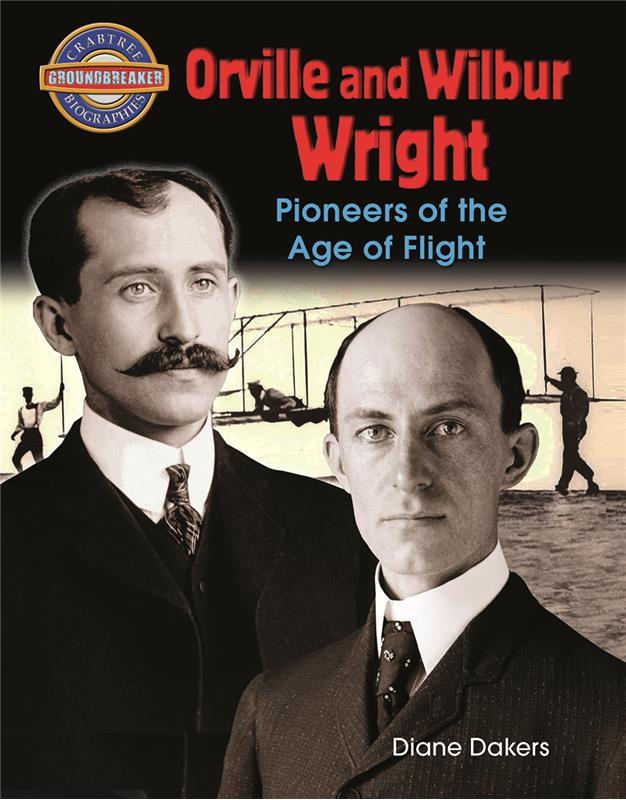 Orville and Wilbur Wright: Pioneers of the Age of Flight - PB