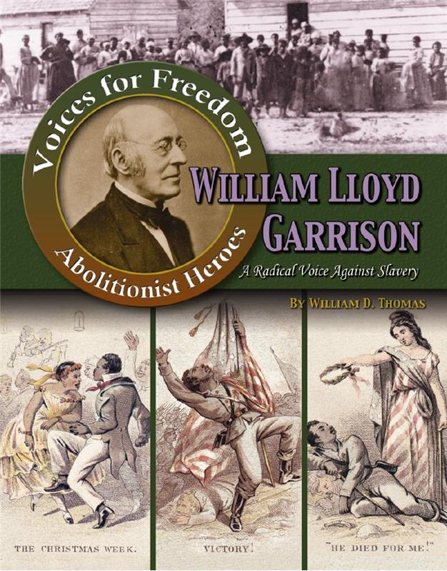 William Lloyd Garrison: A Radical Voice Against Slavery - HC
