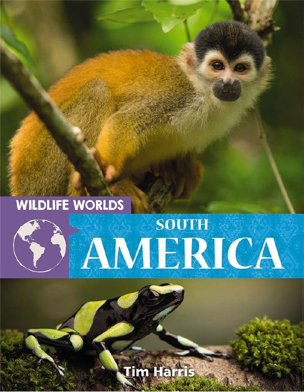 Wildlife Worlds South America - HC