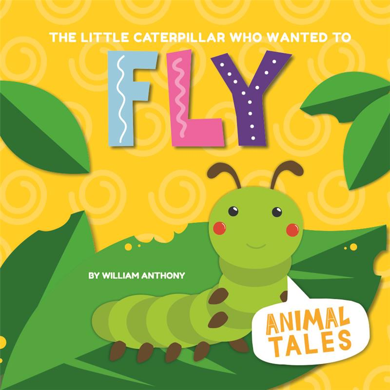 The Little Caterpillar Who Wanted to Fly - HC