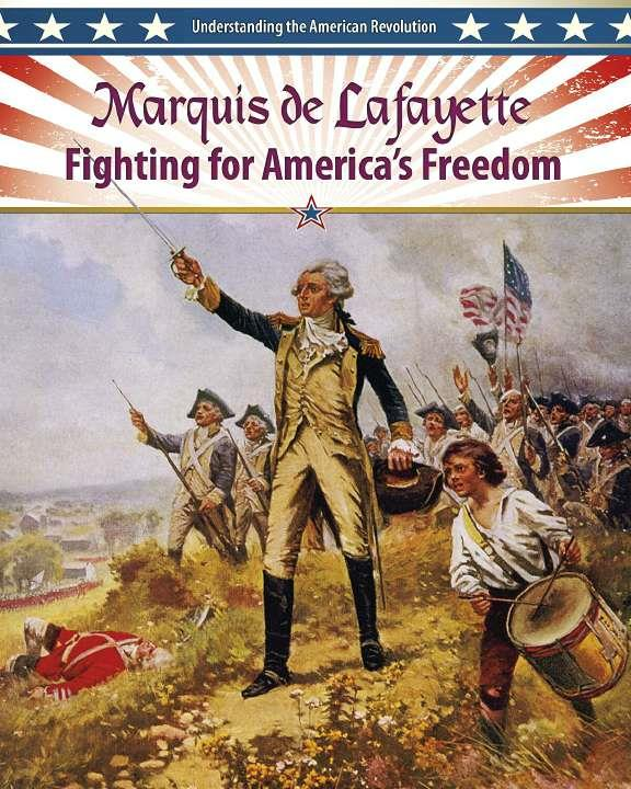 Marquis de Lafayette: Fighting for America's Freedom - eBook Lafayette For Freedom