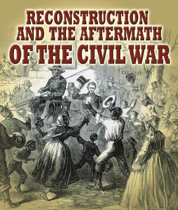 reconstruction of the civil war Civil war: antebellum period to reconstruction from the readex archive of  americana, this collection covers politics, society and daily life.