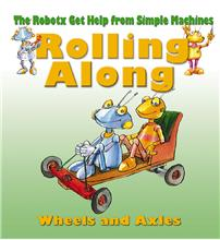 Rolling Along: The Wheel and Axle - PB