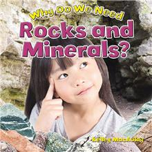 Why Do We Need Rocks and Minerals? - HC