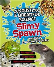 Slimy Spawn and Other Gruesome Life Cycles - PB