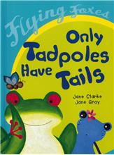 Only Tadpoles Have Tails - HC