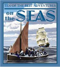 Ten of the Best Adventures on the Seas - HC