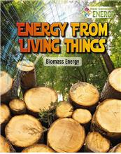 978-0-7787-1980-9 Energy from Living Things: Biomass Energy
