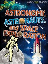 Astronomy, Astronauts, and Space Exploration - HC