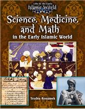 Science, Medicine, and Math in the Early Islamic World - HC