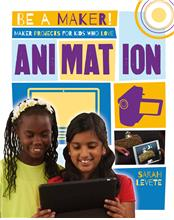 Maker Projects for Kids Who Love Animation - PB