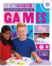 Maker Projects for Kids Who Love Games - PB