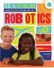 Maker Projects for Kids Who Love Robotics - PB