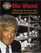 Elie Wiesel: Holocaust Survivor and Messenger for Humanity - PB