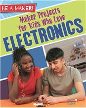 Maker Projects for Kids Who Love Electronics - PB