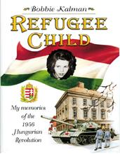 Refugee Child: My Memories of the 1956 Hungarian Revolution - HC
