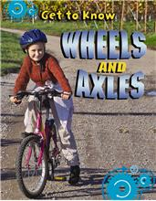 Get to Know Wheels and Axles - HC