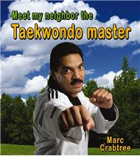 Meet my neighbor, the Taekwondo master - PB