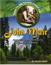 John Muir: Protecting and Preserving the Environment - PB