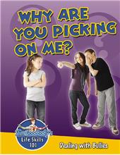 Why are You Picking on Me? Dealing with Bullies - HC
