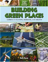 Building Green Places: Careers in Planning, Designing, and Building - HC