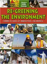 Re-Greening the Environment: Careers in Cleanup, Remediation, and Restoration - PB