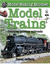 Model Trains: Creating Tabletop Railroads - HC