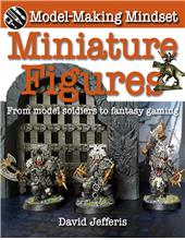 Miniature Figures: From Model Soldiers to Fantasy Gaming - PB
