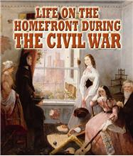 Life on the Homefront during the Civil War - HC