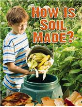 How Is Soil Made? - PB