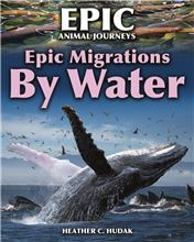 Epic Migrations by Water - HC