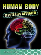 Human Body Mysteries Revealed - PB