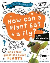 978-0-7787-7706-9 How Can a Plant Eat a Fly? - Lib