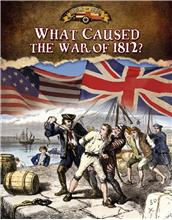 What Caused the War of 1812? - PB