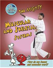 The Mighty Muscular and Skeletal Systems: How do my bones and muscles work? - eBook