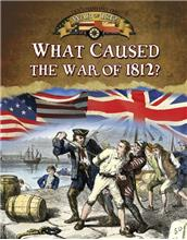 What Caused the War of 1812?-ebook