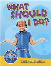 What Should I Do? Making Good Decisions-ebook