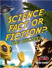 Science Fact or Fiction? You Decide! - PB