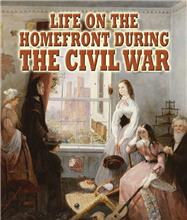 Life on the Homefront during the Civil War-ebook
