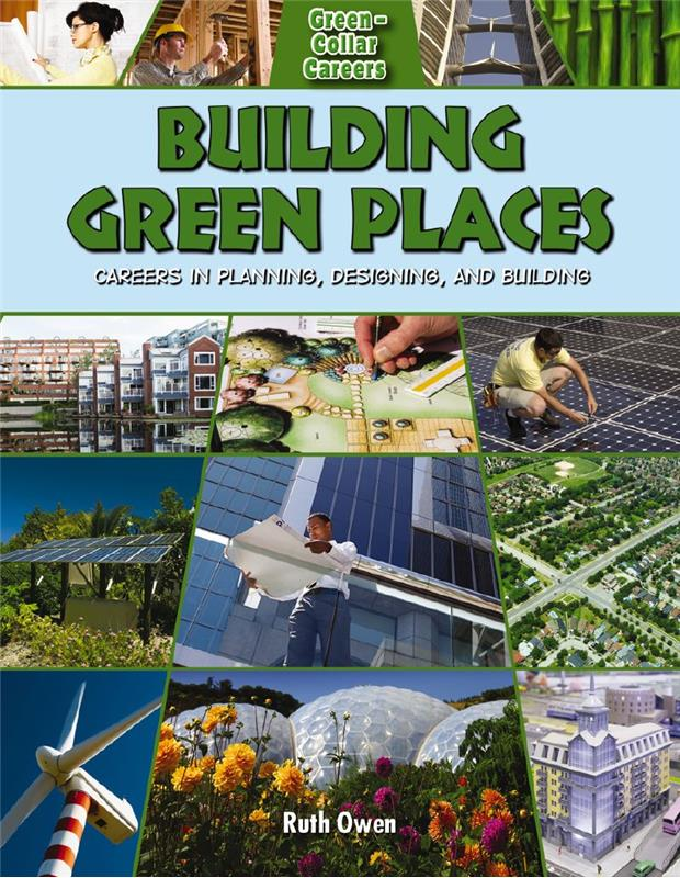 Building Green Places: Careers in Planning, Designing, and Building - PB