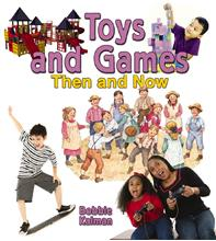 Toys and Games Then and Now - HC