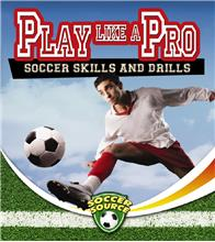 Play Like a Pro: Soccer Skills and Drills - PB