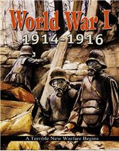 World War I: 1914–1916 — A Terrible New Warfare Begins - HC