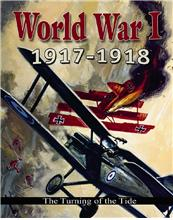 World War I: 1917–1918 — The Turning of the Tide - HC