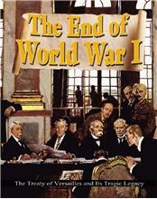 The End of World War I: The Treaty of Versailles and Its Tragic Legacy - HC
