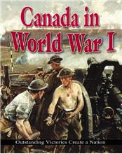 Canada in World War I: Outstanding Victories Create a Nation - PB